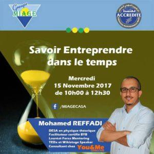 """""""Savoir Entreprendre dans le temps"""" Séance 2 MIAGE Casa - Animé par M. Mohamed Reffadi"""